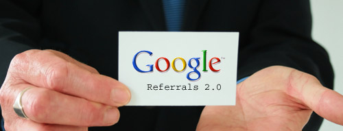 Google Referrals 2.0